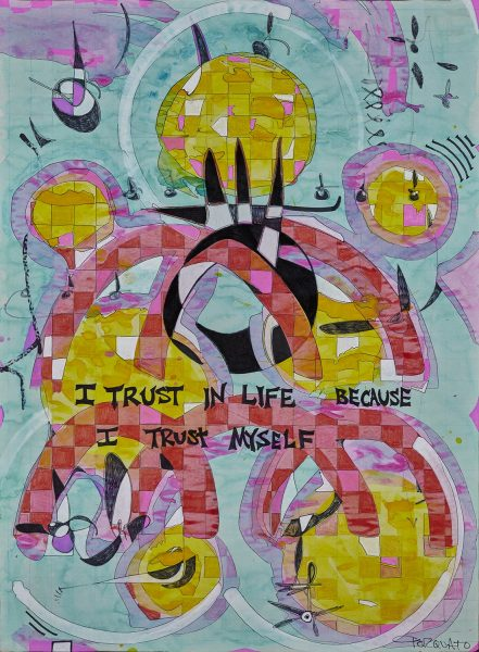 I Trust in Life Because I trust Myself